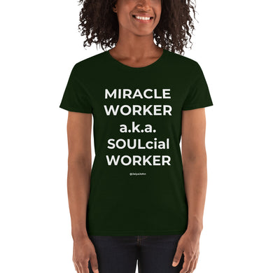 Gildan 5000L Ladies Heavy Cotton Short Sleeve T-Shirt - MIRACLE WORKER-SOULcial WORKER (white print)