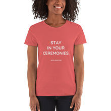 STAY IN YOUR CEREMONIES - Gildan 5000L Ladies Heavy Cotton Short Sleeve T-Shirt