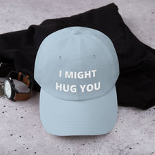 Yupoong 6245CM - Unstructured Classic Dad Cap - I MIGHT HUG YOU