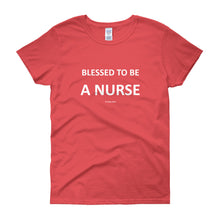 Women's short sleeve t-shirt - BLESSED TO BE A NURSE (COLOR CHOICES)