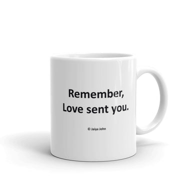 Mug - REMEMBER, LOVE SENT YOU