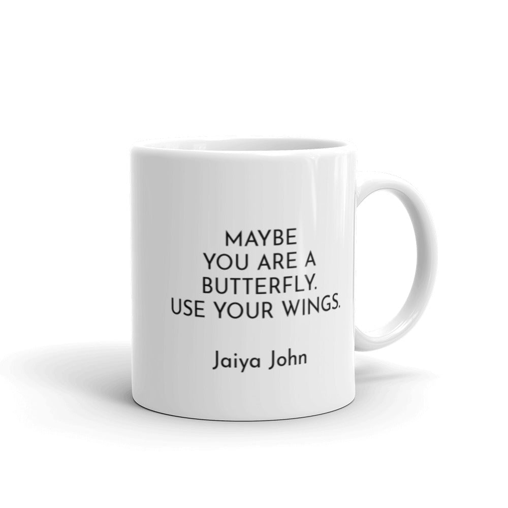 Mug - MAYBE YOU ARE A BUTTERFLY
