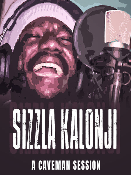 """SIZZLA KALONJI - A CAVEMAN SESSION"" Documentary Film NOW AVAILABLE FOR RENT WORLDWIDE! 