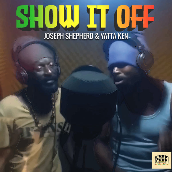 "JOSEPH SHEPHERD & YATTA KEN - ""SHOW IT OFF"" Pre-Release SNEAK PEEK! (Chop Chop Productions 2020)"