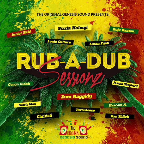 The Original Genesis Sound Presents: RUB-A-DUB SESSIONZ - Available on March 27, 2018
