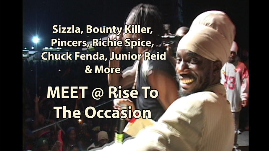 1st Annual Rise To The Occasion (BOUNTY KILLER, SIZZLA, JUNIOR REID, RICHIE SPICE, CHUCK FENDA, PINCERS, JIGSY KING & MORE
