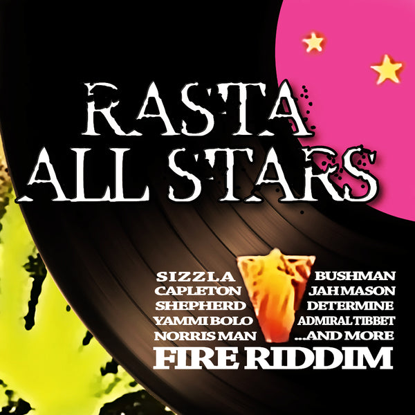 Rasta All Stars (Fire Riddim) Digital Download Album Now Available!
