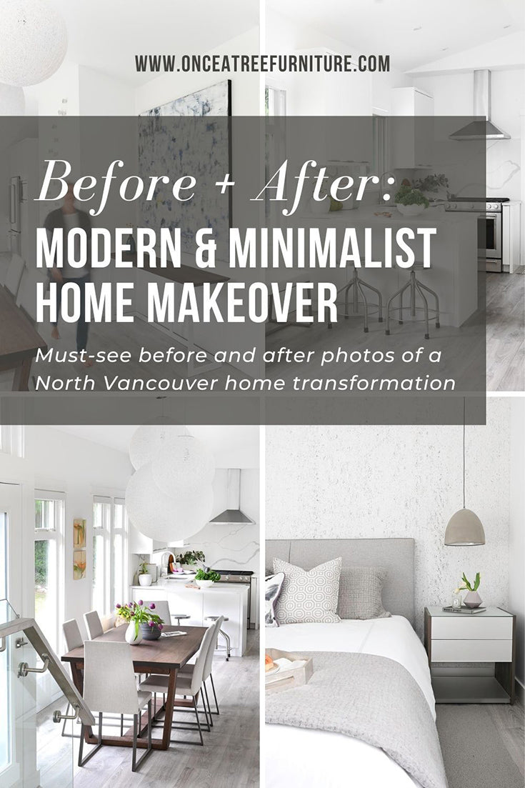 Before and After.  Modern and Minimalist Home Makeover