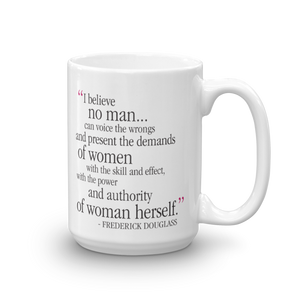 Frederick Douglass Quote (I Believe) 15oz Mug