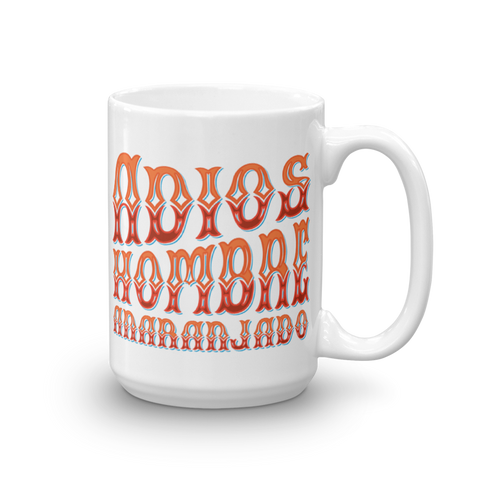 Adios, Hombre Anaranjado (Goodbye, Orange Man) 15oz Mug