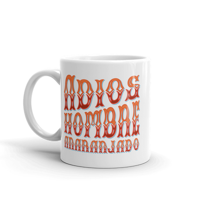 Adios, Hombre Anaranjado (Goodbye, Orange Man) 11oz Mug