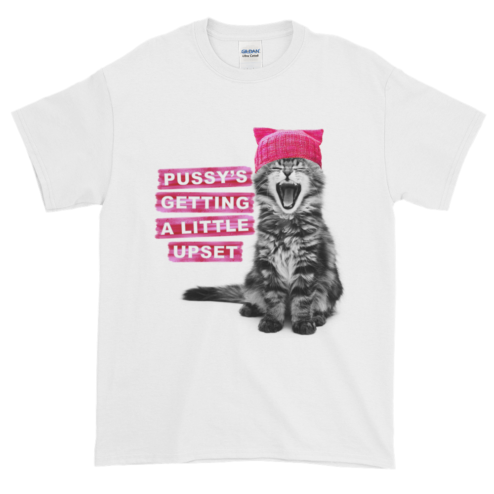 Pussy's Getting a Little Upset T-Shirt
