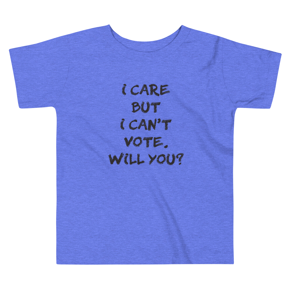I Care But I Can't Vote Toddler T-Shirt