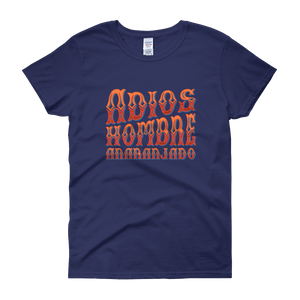 Adios, Hombre Anaranjado (Goodbye, Orange Man) Women's T-Shirt