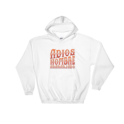 Adios, Hombre Anaranjado (Goodbye, Orange Man) Hooded Sweatshirt