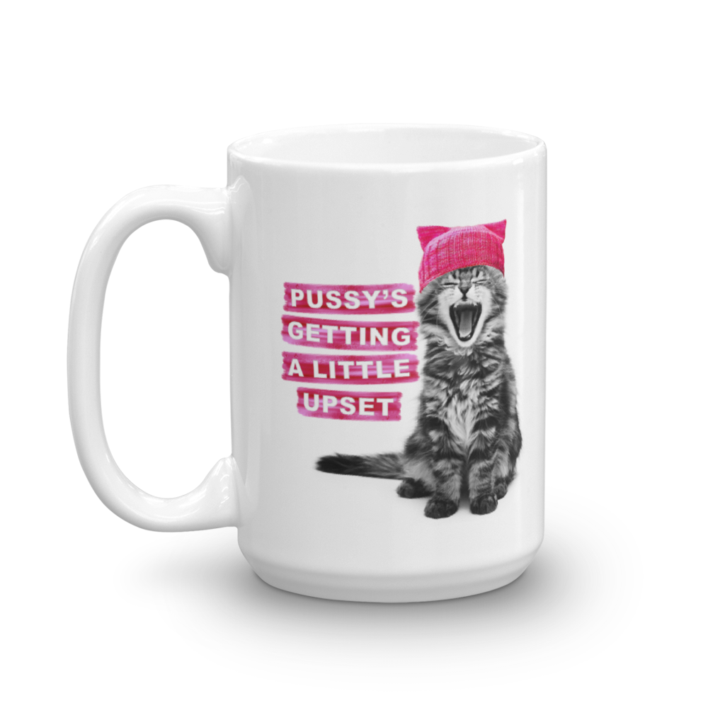 Pussy's Getting a Little Upset 15oz Mug