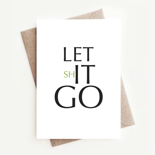 Fun, Stylish Motivational Quotes Greeting Card Gift, Let Go