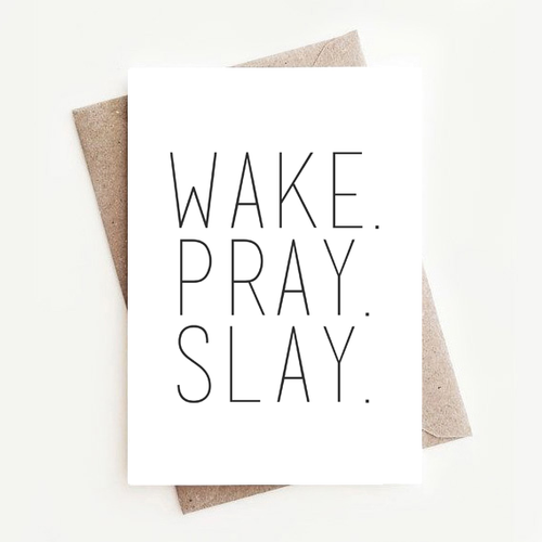 Fun, Stylish Motivational Quotes Greeting Card Gift for Boss, Wake Pray Slay