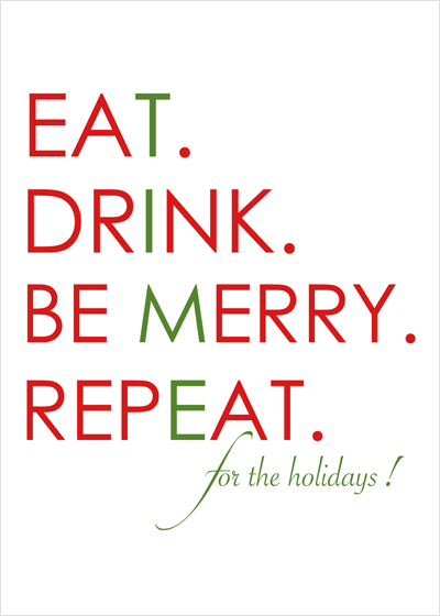 Funny Christmas Holiday Greeting Card or Boxed Set: Eat Drink Be Merry