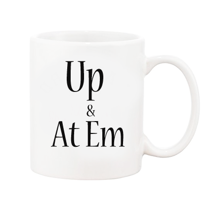 Fun, Motivational, Inspirational Up & At Em Coffee Mug in Gift Box