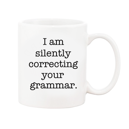 Fun, Funny and Sarcastic Silently Correcting Your Grammar Coffee Mug in Gift Box
