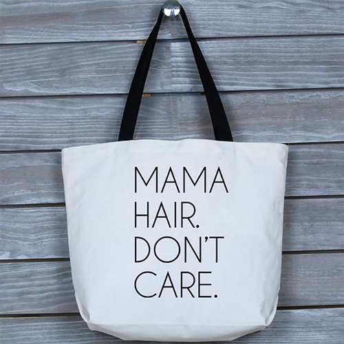 Fun, Funny, Mama Hair Don't Care Tote Bag, Gift for Mom, Mothers
