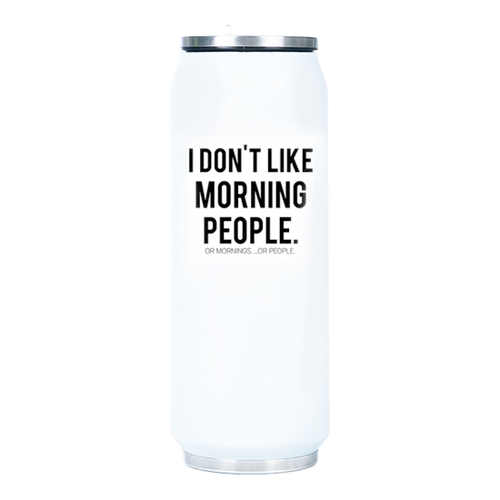 Don't Like Mornings Insulated Matte Can