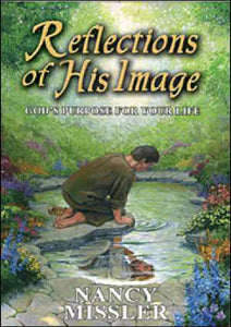 Reflections of His Image - God's Purpose for Your Life - Book