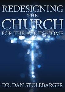 Redesigning the Church For the Age to Come