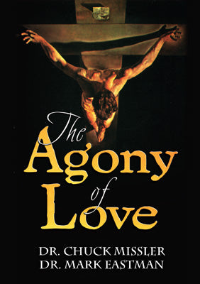 The Agony of Love: Six Hours in Eternity - Book