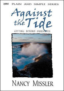 Against the Tide: Getting Beyond Ourselves - Book