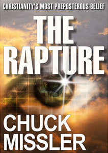 The Rapture: Christianity's Most Preposterous Belief - Book