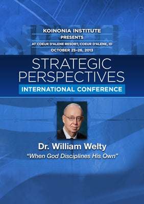 SP2013E03: Dr. William Welty - When God Disciplines His Own
