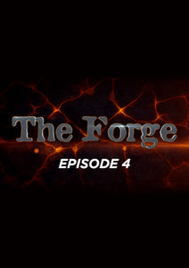 The Forge: Episode 04
