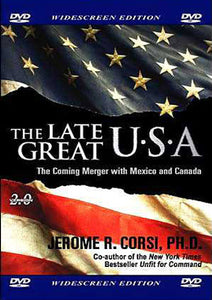 The Late Great USA: The Coming Merger with Mexico & Canada