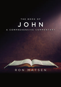John: A Comprehensive Commentary by Ron Matsen