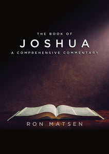 Joshua: A Comprehensive Commentary by Ron Matsen