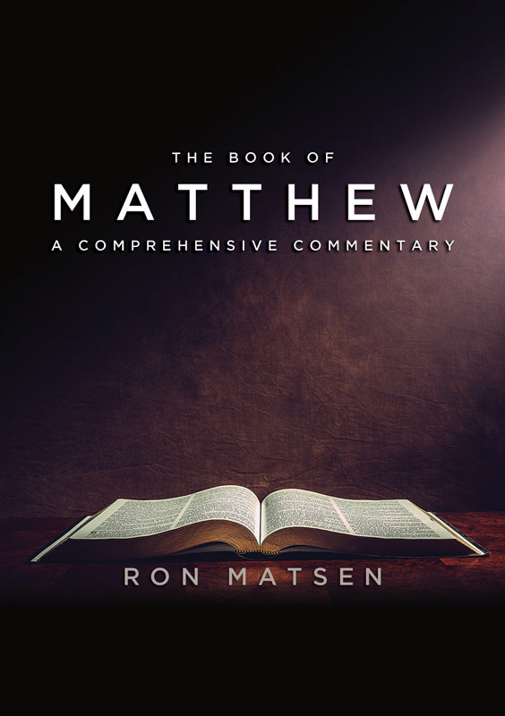 Matthew: A Comprehensive Commentary by Ron Matsen