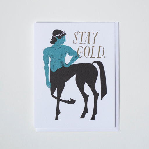 Stay Gold Centaur Note Card. Centaur. Half man, half horse A.K.A. pony boy.