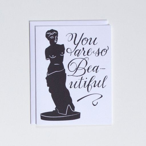 "Black and white note cards with an image of the Venus de Milo reads ""You are so Beautiful"""