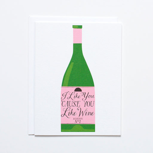 "Note Card with an illustration of a wine bottle labeled ""I Like You 'Cause You Like Wine"""