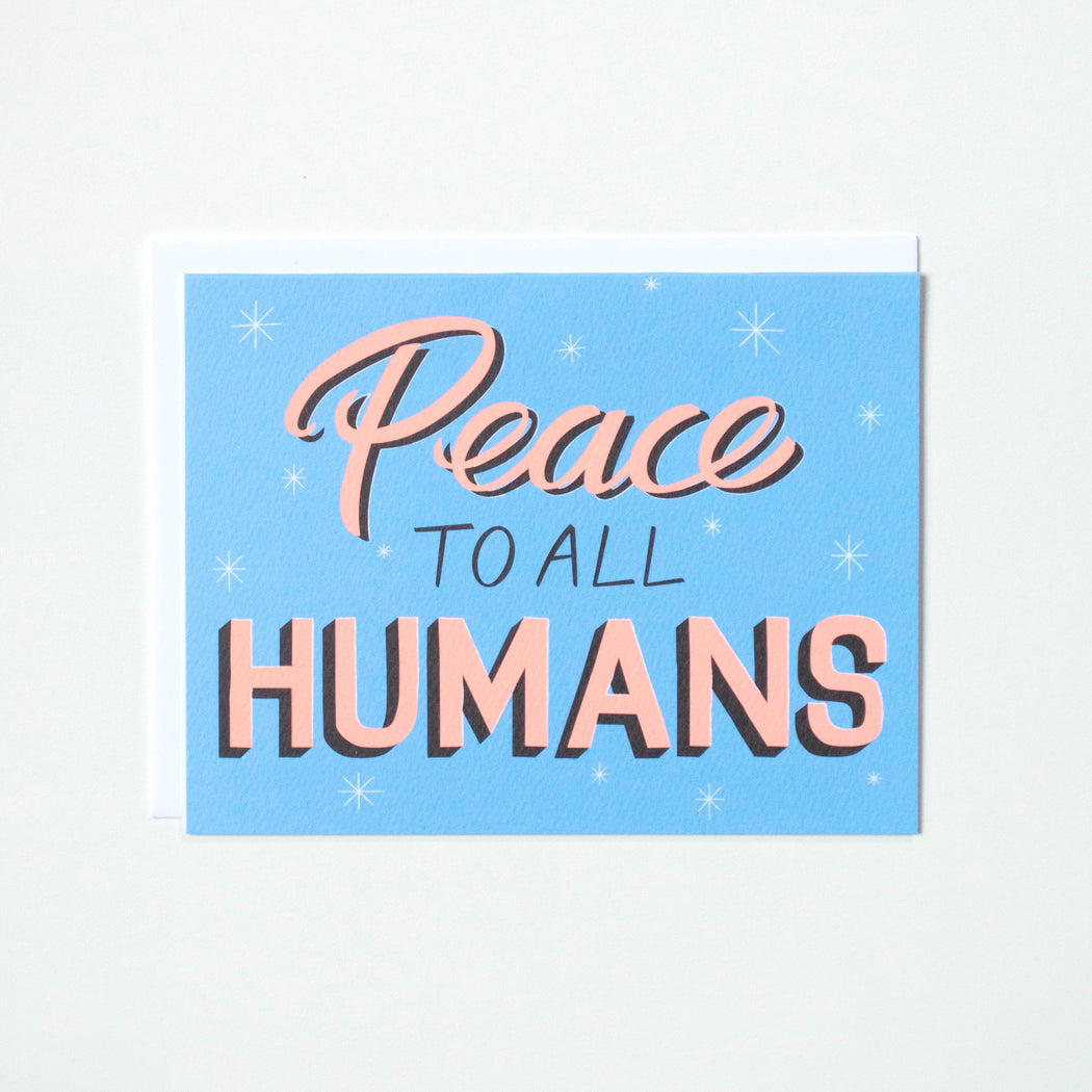 peace to all humans card, signage, lettering, hand lettered