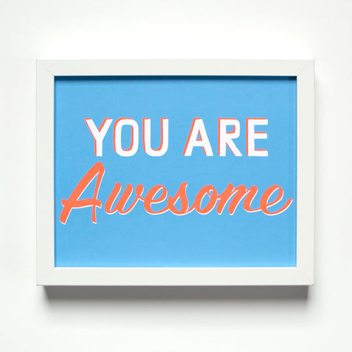 You are Awesome affirmation print with white and orange text on a blue background