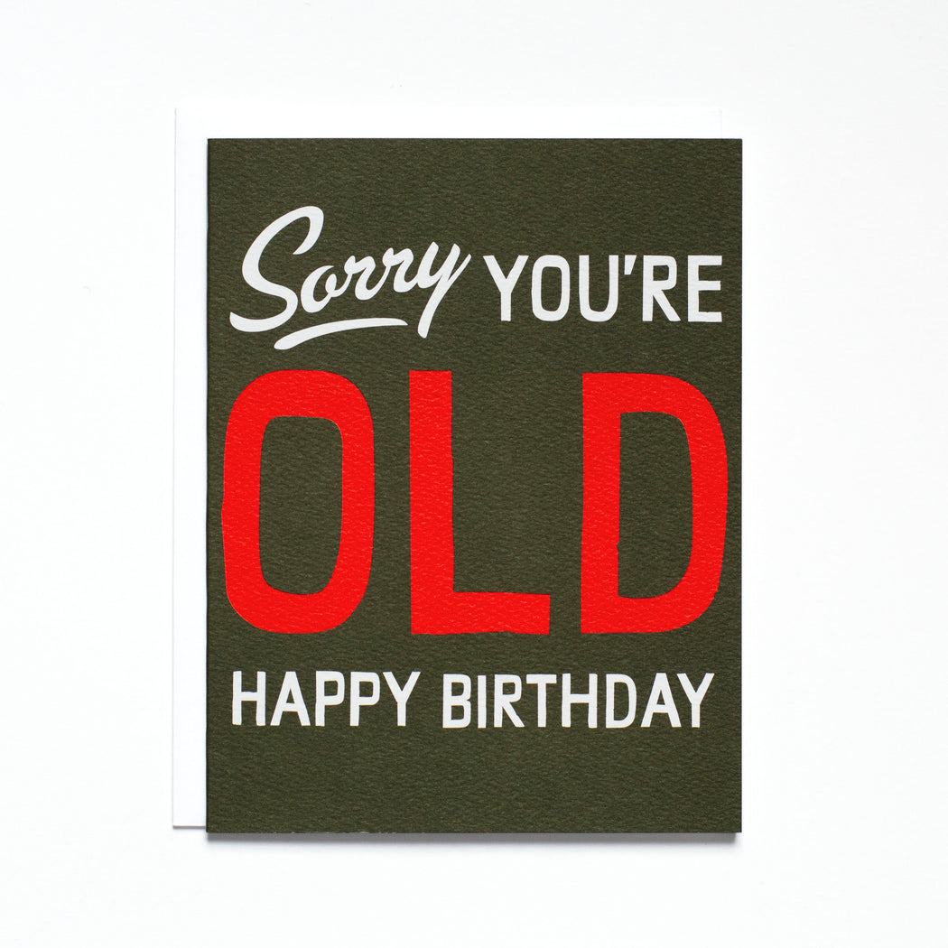 Sorry You are Old Birthday Card