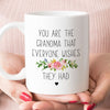 You Are The Grandma Everyone Wishes They Had Mug (M1709)