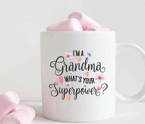 I'm a grandma what's your superpower, grandma mug, gift for grandma (M176)