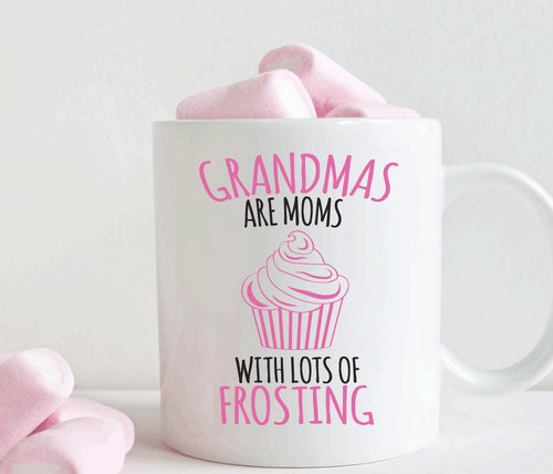 Grandmas are moms with lots of frosting mug gift (M174)