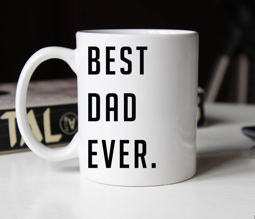Best Dad Ever Coffee Mug, Father's Day Gift (M187)