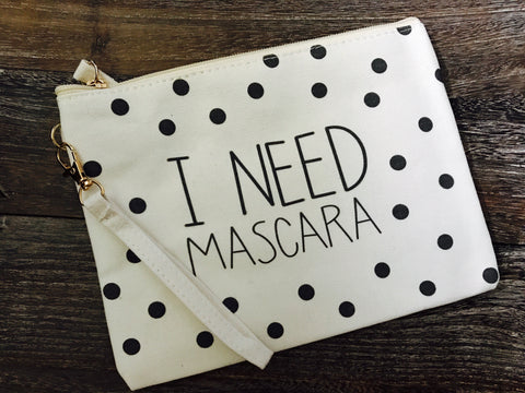 """I Need Mascara"" Makeup Bag"