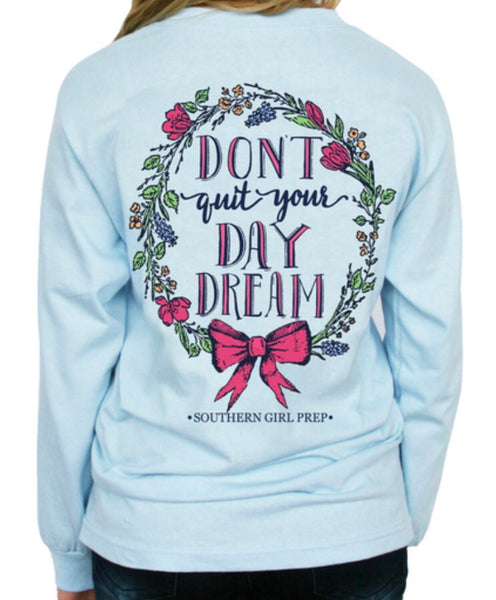 """Don't Quit Your Day Dream"" Tee"